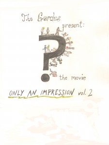 ? the Movie: Only An Impression vol. 2